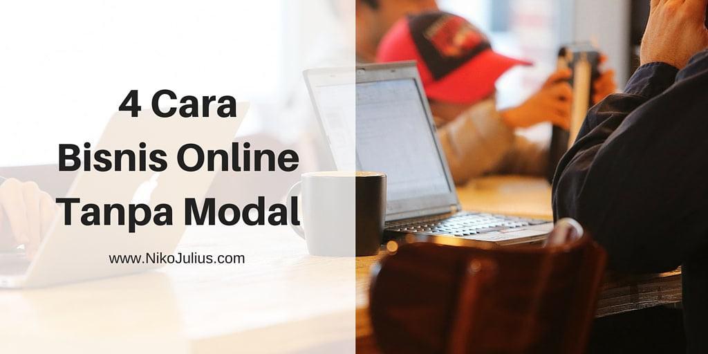 Ini dia 4 Cara Bisnis Online Tanpa Modal untuk Pemula!