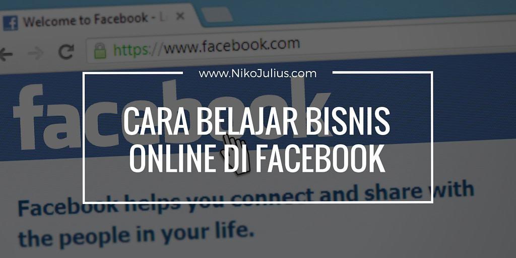 Belajar Bisnis Online Di Facebook!