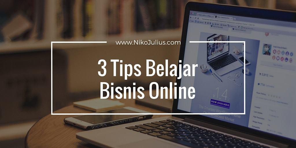 3 Tips Belajar Bisnis Online – Tanpa Modal!