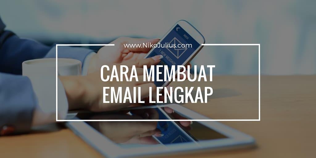 Ini Cara Membuat Email Lengkap!