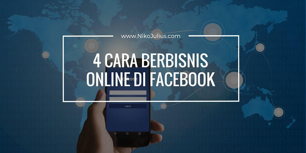4 Cara Berbisnis Online Di Facebook !