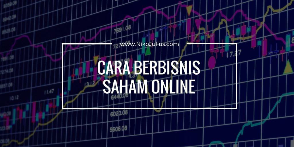 Cara Berbisnis Saham Online!