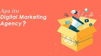 Apa itu Digital Marketing Agency